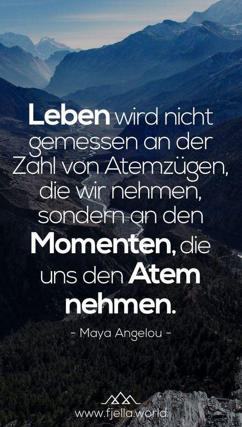 Entdecke die Welt, gehe wandern, erklimme Berge! Die Welt gehört dir, mache das Leben unvergesslich. Leben wird nicht gemessen an der Zahl von Atemzügen, die wir nehmen, sondern an den Momenten, die uns den Atem nehmen.