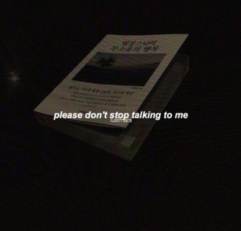Por favor, não pare de falar comigo