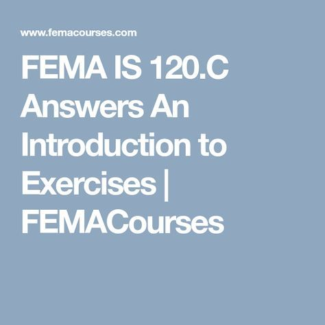 FEMA IS 120 C Answers An Introduction To Exercises Fema
