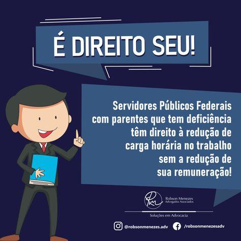 """Robson Menezes no Instagram: """"Você sabia? Servidores Públicos Federais com parentes que tem deficiência têm direito à redução de carga horária no trabalho sem a redução…"""""""