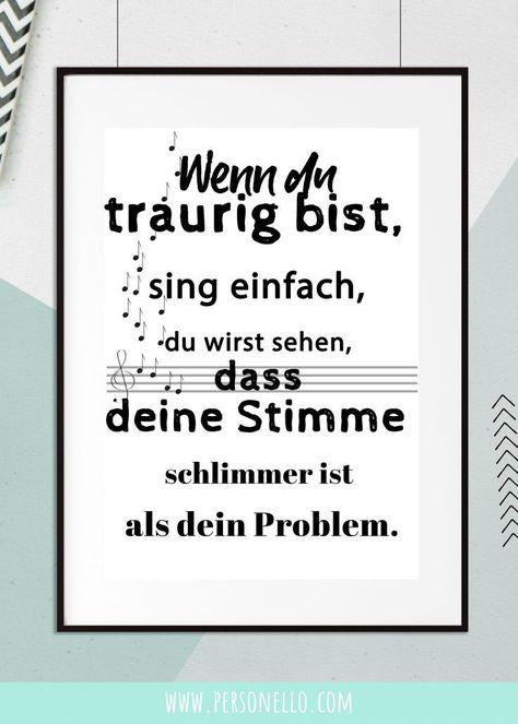"""Lustige Sprüche & Motive als Aufdruck: """"Wenn du traurig bist, sing einfach, du wirst sehen, dass deine Stimme schlimmer ist als dein Problem."""""""