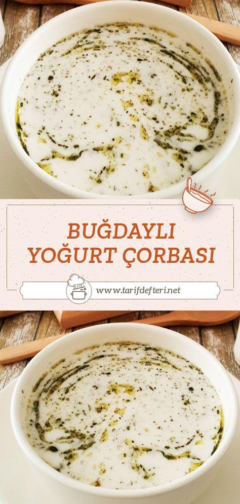 Bugdayli Yogurt Corbasi Tarifi Tarif Defteri Yemek Tarifi Gida Yemek Tarifleri Yemek