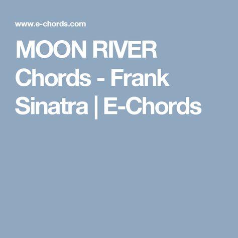 Moon River Chords Frank Sinatra E Chords Ukulele Baby 2018