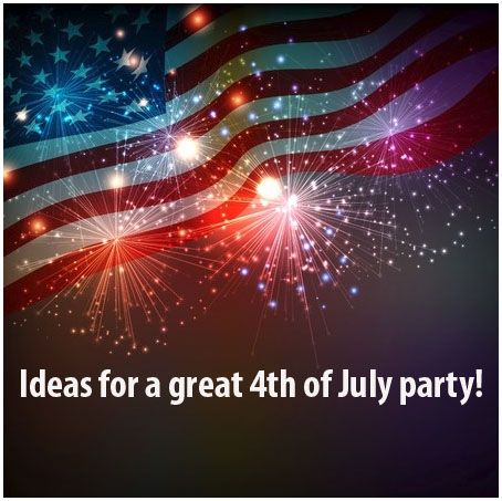 Ideas for a great 4th of July party!