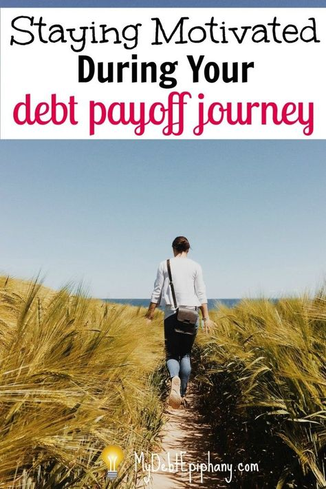 Staying Motivated During Debt Payoff - 8 Tips! | My Debt Epiphany