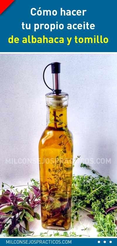 Cómo Hacer Tu Propio Aceite De Albahaca Y Tomillo Aceite Aromatico Hierbas Cocina Diy Flavored Oils Adobo Kitchen Recipes