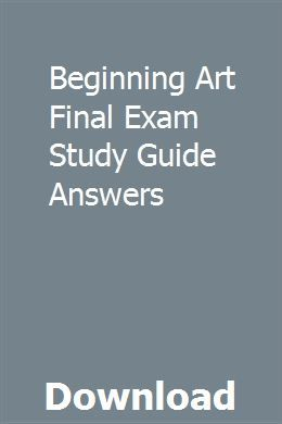 Beginning Art Final Exam Study Guide Answers | tangsuhecho