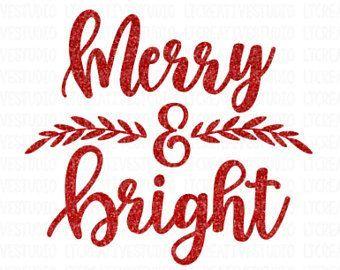 mistletoe Merry And Bright SVG,...