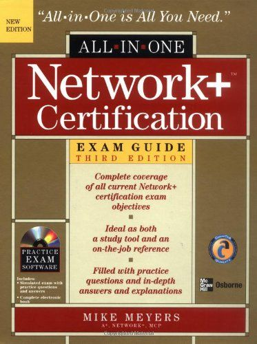 Network Certification All In One Exam Guide Third Edition By Mike Meyers Mcgraw Hill Education Europe Isbn 10 0072253452 Exam Guide Job Reference Exam