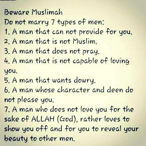 Muslimah Beware of 7 types of men!  {http://www.PureMatrimony.com/} 1. a man that is not Muslim 2. ...