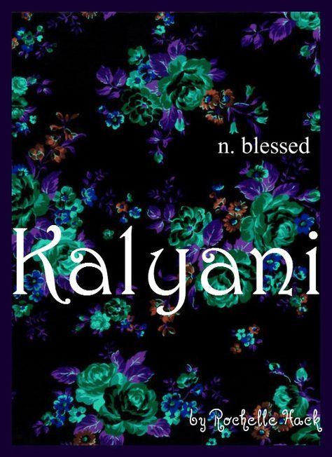 Baby Girl Name: Kalyani. Meaning: Blessed. Origin: Sanskrit. http://www.pinterest.com/vintagedaydream/baby-names/