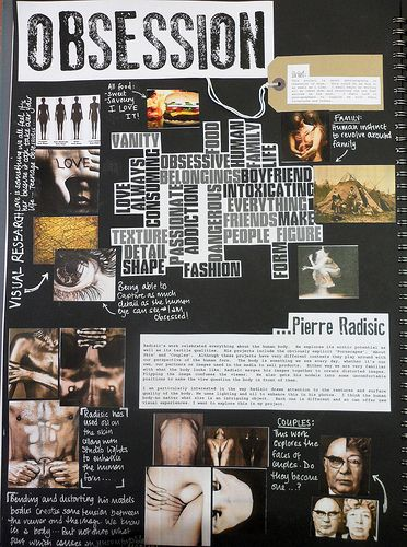 Exploring the theme of obsession in this Photography sketchbook. Great use of visuals and artist research in combination with annotation.