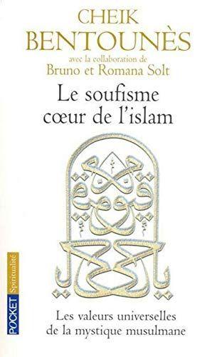 Telecharger Le Soufisme Coeur De L Islam Les Valeurs Universelles De La Mystique Islamiste Pdf Par Cheikh Khaled B Soufisme Listes De Lecture Telechargement