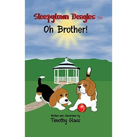 Sleepytown Beagles Oh Brother Is The Third Book In The Popular