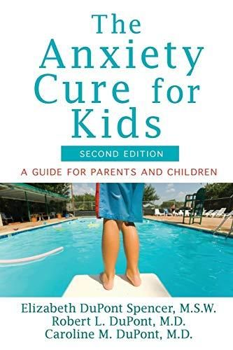 The Anxiety Cure for Kids: A Guide for Parents and Children (Second Edition) - Default