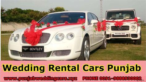 Best Luxury Wedding Cars Punjab Wedding Cars Indian Wedding Cars Decoration Ideas In 2020 Luxury Car Rental Best Luxury Cars Wedding Car