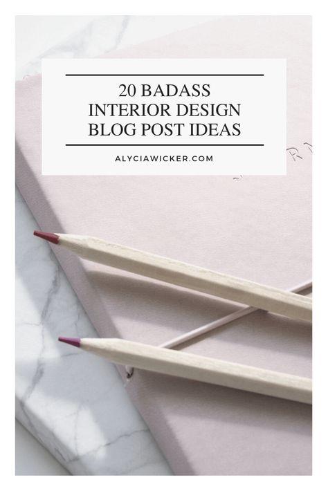 20 Badass Interior Design Blog Post Ideas