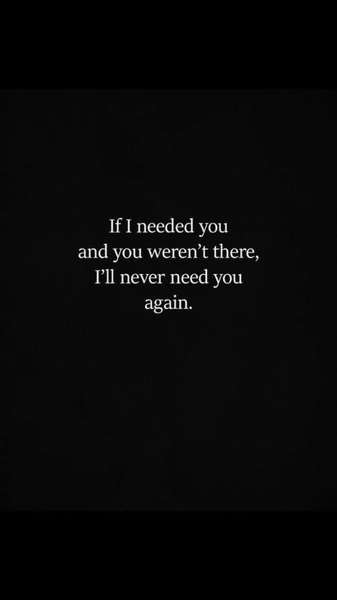 Love Life Optimistic Quotes: 110 If I needed you