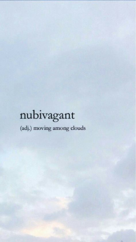 Nubivagant Adj Moving Among Clouds Word Aesthetic Words