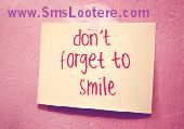 'Smile' is the Beautiful Thing You can Wear on a Face, is saying that Helping Hand and Smiling Face can Reduce many Problems. There is anything Bad Happens with you and you don't understand what to do, close your Eyes take a Deep Breath and Smile because it may reduce your half of Tension and will give you Positive Strength to understand the things.