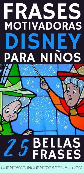 25 Frases Disney Para Motivar A Los Niños Cuentame Un Cuento Especial Frases Infantiles Frases Bonitas Para Niños Frases Educativas Para Niños