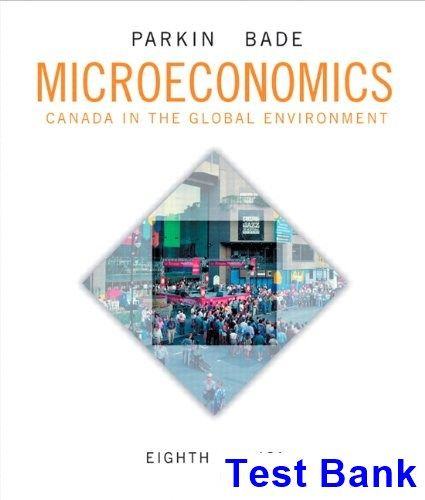 Microeconomics Canada In The Global Environment Canadian 8th
