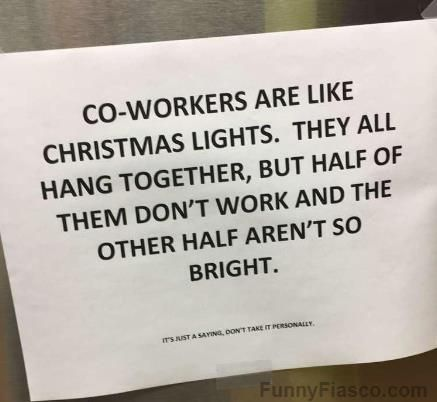 Co Workers Are Like Christmas Lights Work Quotes Funny Lit Quotes Funny Work Humor