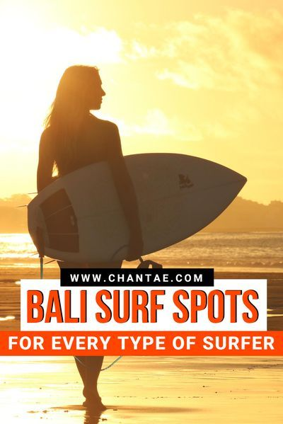 The Best Surf Spots In Bali For Every Type Of Surfer Chantae Was Here Best Surfing Spots Bali Surf Surfing