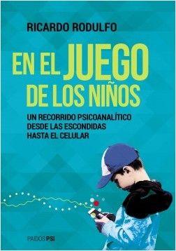 Descargar En El Juego De Los Niños Ricardo Rodulfo Pdf Completo Gratis Compartimos En Español El Libro Para Descargar En El Jue Games For Kids Children Games