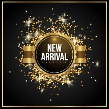 New Arrival Golden New Arrivals Banners Backgrounds Png And Vector With Transparent Background For Free Download Gold Text Transparent Background Fragrance Advertising