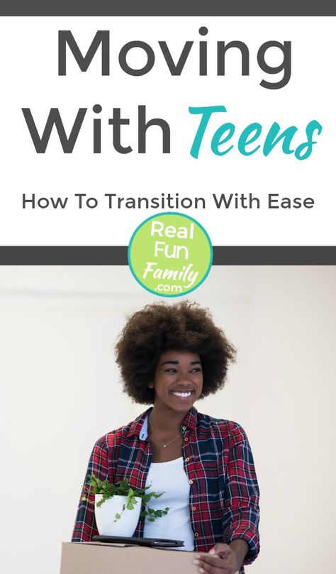 Moving With Teens: How To Transition With Ease | Real. Fun. Family.