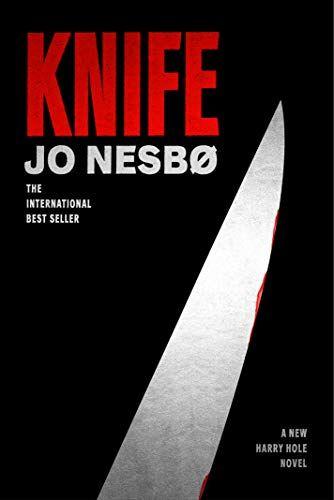 Knife A New Harry Hole Novel Harry Hole Series By Jo N Https Www Amazon Com Dp 0525655395 Ref Cm Sw R Pi Dp U X Piw1c Jo Nesbo Pdf Books Download Books