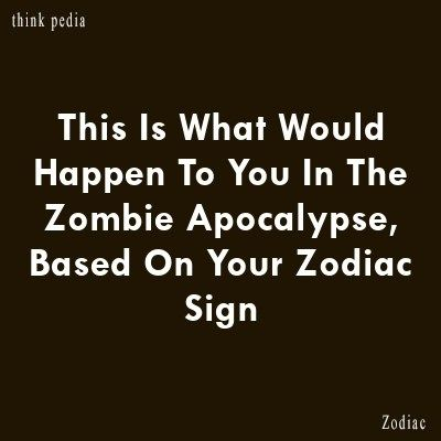 This Is What Would Happen To You In The Zombie Apocalypse Based