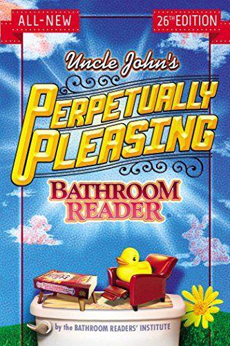 Download Pdf Uncle Johns Perpetually Pleasing Bathroom Reader