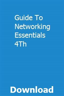 Guide To Networking Essentials 4th Networking Basics Networking Exam Guide