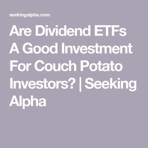 Are Dividend Etfs A Good Investment For Couch Potato Investors