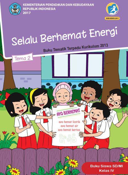 Buku Siswa Tema 2 Selalu Berhemat Energi Kelas 4 Kurikulum 2013 Revisi 2017 Buku Kurikulum Penghematan Energi