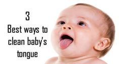 3 Best ways to clean your baby's tongue and avoid mouth