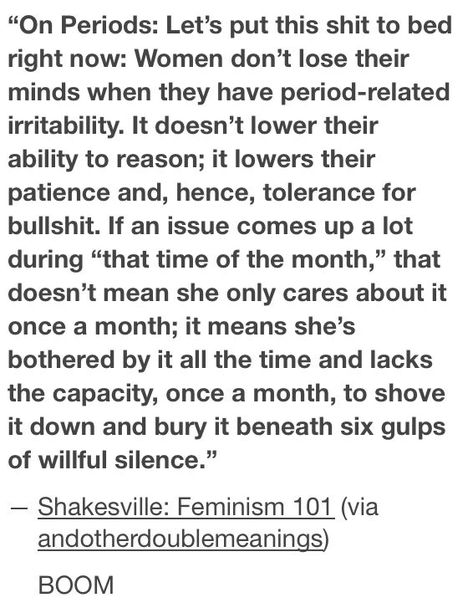 "THIS, THIS, THIS !! ""Women do not loose their minds when they have period-related ..."
