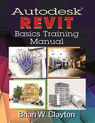 Download Pdf Autodesk Revit Basics Training Manual Free Epub Mobi Ebooks Building Information Modeling Autodesk Revit Ebook