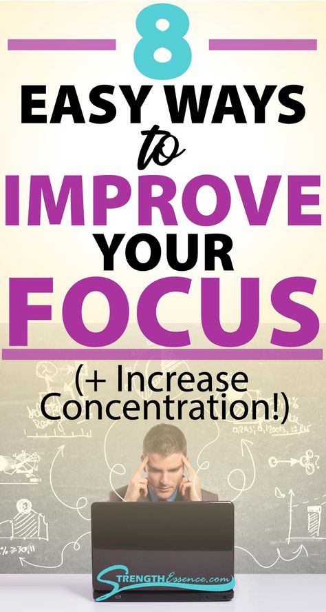 How to Focus Better (+Improve Concentration)