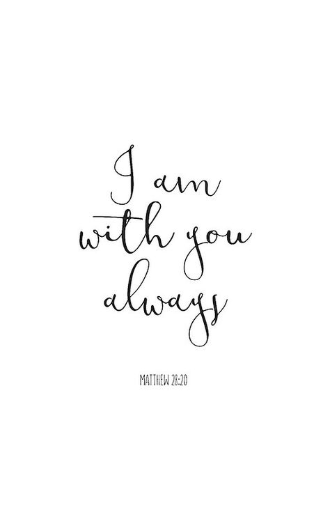'Bible Verse - I Am With You Always' iPhone Case by walk-by-faith Couple Bible Verses, Short Bible Verses, Bible Verses About Love, Favorite Bible Verses, Scripture Quotes, Faith Quotes, Bible Verses About Happiness, Bible Verses About Healing, Happy Bible Verses