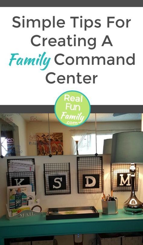 Simple Tips For Creating A Family Command Center | Real. Fun. Family.