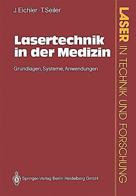 Lasertechnik In Der Medizin Jurgen Eichler Theo Seiler Kartoniert Tb Buch In 2020 Lasertechnik Medizin Und Technik