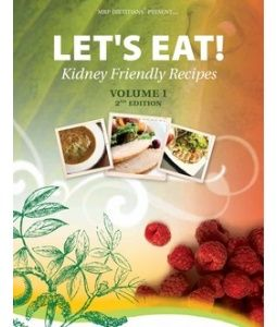 Kidney Friendly Recipes Cookbook: Let's Eat Vol 1 (2nd edition)