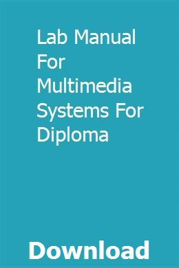 Lab Manual For Multimedia Systems For Diploma Manual Technical System