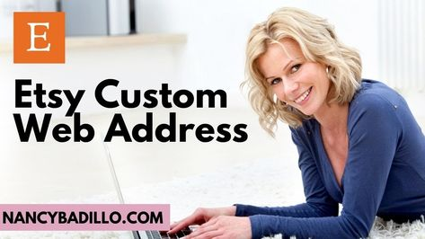 Etsy Custom Web  Address | Selling On Etsy for Beginners 2020 | Nancy Badillo