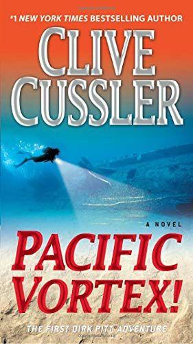 Download Pdf Pacific Vortex A Novel Dirk Pitt Adventure Free Epub Mobi Ebooks Clive Cussler Books Clive Cussler Novels