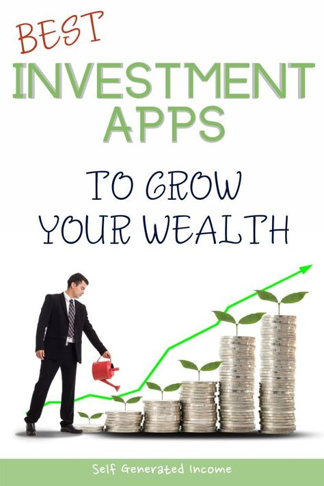 Best Investment Apps for Growing Wealth   Self Generated Income