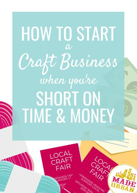 How to Start a Craft Business with No Money - Made Urban